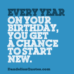 birthday chance to start new