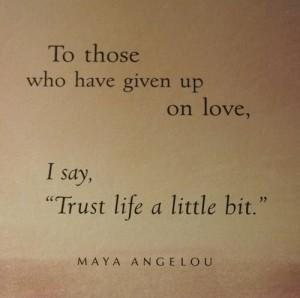 Trust life a little bit