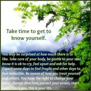 Accept yourself and get to know yourself! (from https://www.facebook.com/MindfulWishes)